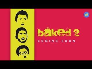 ScoopWhoop: Baked Season 2   Coming Soon