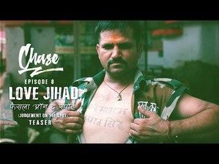 ScoopWhoop: Love Jihad - Judgement On The Spot (ScoopWhoop Chase Episode 8 Teaser)