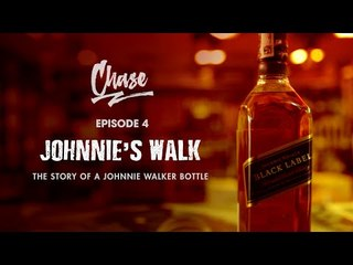The Story Of A Johnnie Walker Bottle | CHASE Ep. 4