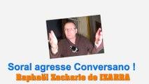 Soral agresse Conversano ! Raphaël Zacharie de IZARRA