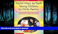 Epub Joyful Ways to Teach Young Children to Write Poetry: Easy Lessons for Guiding and Inspiring