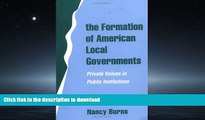 Free [PDF] The Formation of American Local Governments: Private Values in Public Institutions On