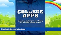 Buy Trish Portnoy College Apps: Selecting, Applying to, and Paying for the Right College for You