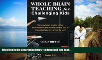 Pre Order Whole Brain Teaching for Challenging Kids: (and the rest of your class, too!) Chris