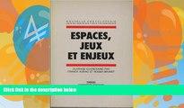 Buy  Espaces, jeux et enjeux (Nouvelle encyclopedie des sciences et des techniques) (French