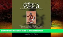 Pre Order The Story of the World: History for the Classical Child, Vol. 3: Early Modern Times, 2nd