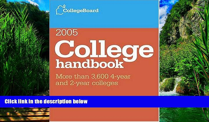 Online The College Board College Handbook 2005: All-new 42nd edition (College Board College