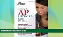 Price Cracking the AP Physics B Exam, 2011 Edition (College Test Preparation) Princeton Review For