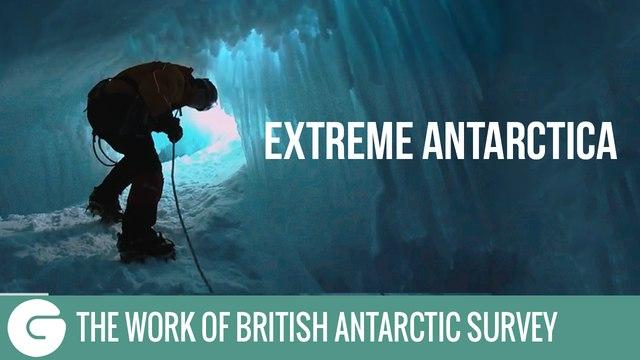 Extreme Antarctica   The work of British Antarctic Survey