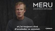 MERU, L'ASCENSION IMPOSSIBLE (Cinéma documentaire) - Le risque... Passionnément, à la folie ? (extrait, documentaire CANAL+)