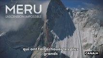 MERU, L'ASCENSION IMPOSSIBLE (Cinéma documentaire) - L'irrésistible tentation du défi (extrait, documentaire CANAL+)