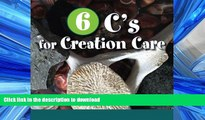 Pre Order 6 C s for Creation Care: Creation, Christ, Creativity, Combustion, Climate, Connect