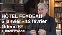 HÔTEL FEYDEAU - entretien avec Georges Lavaudant - Odéon-Théâtre de l'Europe