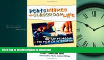Free [PDF] Beats, Rhymes, and Classroom Life: Hip-Hop Pedagogy and the Politics of Identity On Book