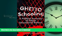 Audiobook Ghetto Schooling: A Political Economy of Urban Educational Reform On Book