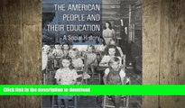 PDF The American People and Their Education: A Social History On Book