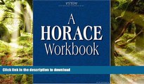 Read Book Horace Workbook (Latin Literature Workbook Series) (Latin Literature Workbook Series)
