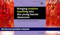 Audiobook Bringing Creative Teaching into the Young Learner Classroom (Into the Classroom) Full
