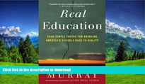 READ Real Education: Four Simple Truths for Bringing America s Schools Back to Reality On Book