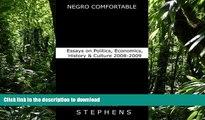 PDF Negro Comfortable: Essays on Politics, Economics,  History   Culture: 2008-2009 Full Book