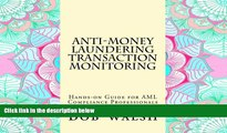 READ THE NEW BOOK Anti-money Laundering Transaction Monitoring: Practical Hands-on Guide for AML