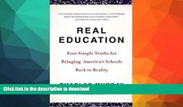 Hardcover Real Education: Four Simple Truths for Bringing America s Schools Back to Reality Kindle