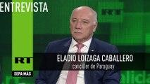 Entrevista con Eladio Loizaga Caballero, canciller de Paraguay