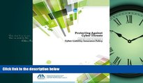 READ THE NEW BOOK Protecting Against Cyber Threats: A Lawyer s Guide to Choosing a Cyber-Liability