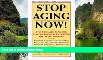 Read Online Jean Carper Stop Aging Now!: Ultimate Plan for Staying Young and Reversing the Aging
