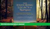 Read Book The Enduring Legacy of Rodriguez: Creating New Pathways to Equal Educational Opportunity