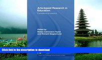 Read Book Arts-Based Research in Education: Foundations for Practice (Inquiry and Pedagogy Across