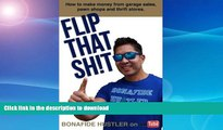 Hardcover Flip That Sh!t: How to Make Money from Garage Sales, Thrift Stores, and Pawn Shops