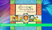 Read Book The Jesus Storybook Bible: Every Story Whispers His Name