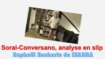 Soral-Conversano : analyse en slip - Raphaël Zacharie de IZARRA