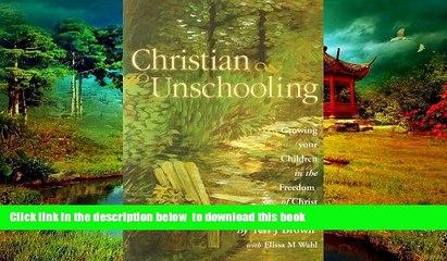 Pre Order Christian Unschooling Teri J Brown Full Ebook