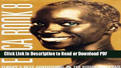 Read Epica Book 8/Europe s Best Advertising   the Kodak Pro Prize: European Advertising Annual