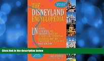 Online Chris Strodder The Disneyland Encyclopedia: The Unofficial, Unauthorized, and Unprecedented