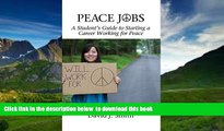 Pre Order Peace Jobs: A Student s Guide to Starting a Career Working for Peace (Hc) (Peace
