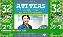 Best Price ATI TEAS Practice Tests Version 6: 350+ Test Prep Questions for the TEAS VI Exam ATI