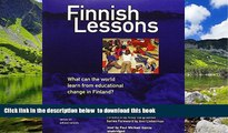 Pre Order Finnish Lessons: What Can the World Learn from Educational Change in Finland? (Series on