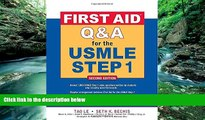 Best Price First Aid Q A for the USMLE Step 1, Second Edition (First Aid USMLE) Tao Le For Kindle
