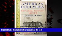 Pre Order American Education: The Colonial Experience, 1607-1783 (Torchbooks) Lawrence A. Cremin