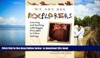 Pre Order We Are All Explorers: Learning and Teaching with Reggio Principles in Urban Settings