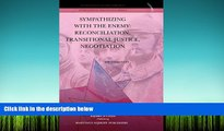 PDF [DOWNLOAD] Sympathizing with the Enemy: Reconciliation, Transitional Justice, Negotiation