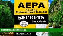 Best Price AEPA Reading Endorsement K-8 (46) Secrets Study Guide: AEPA Test Review for the Arizona