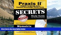Best Price Praxis II English Language Arts: Content Knowledge (5038) Exam Secrets Study Guide: