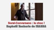 Soral-Conversano : le choc ! Raphaël Zacharie de IZARRA