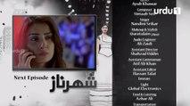Shehrnaz Episode 7 Promo on Urdu1