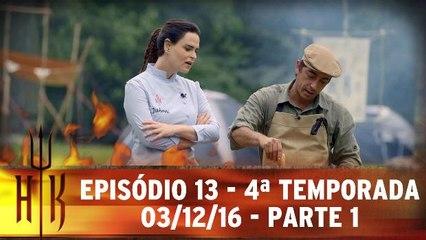 Episódio 13 - 4ª Temporada - 03.12.16 - Parte 1