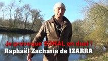Je provoque SORAL en duel ! Raphaël Zacharie de IZARRA